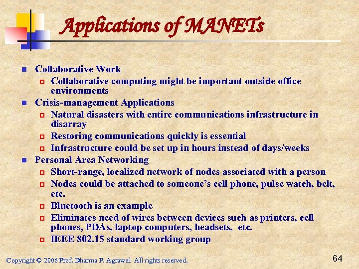 Applications of MANETs n n n Collaborative Work p Collaborative computing might be important