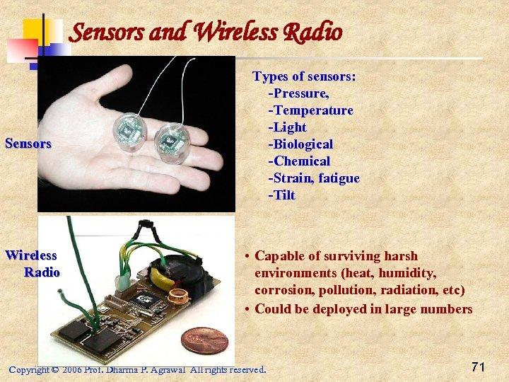 Sensors and Wireless Radio Sensors Wireless Radio Types of sensors: -Pressure, -Temperature -Light -Biological