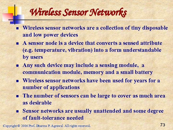 Wireless Sensor Networks n n n Wireless sensor networks are a collection of tiny