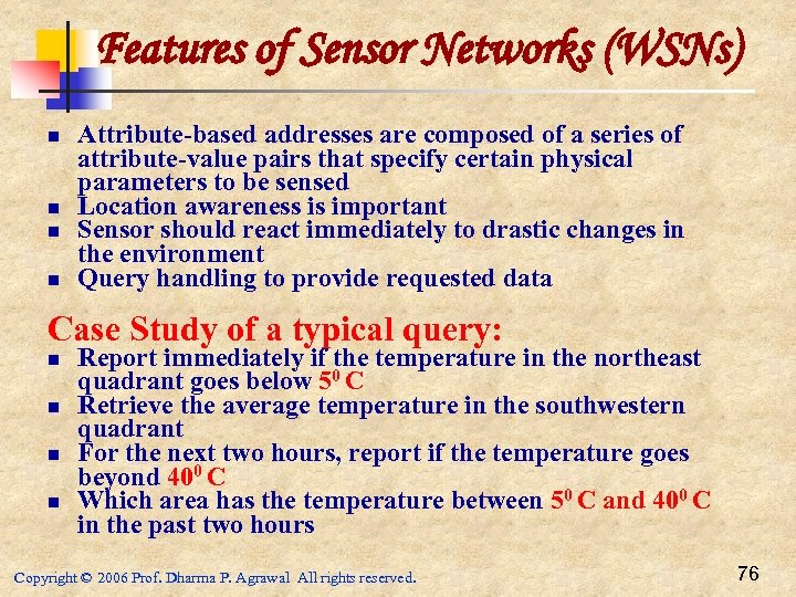 Features of Sensor Networks (WSNs) n n Attribute-based addresses are composed of a series