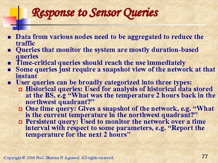 Response to Sensor Queries n n n Data from various nodes need to be