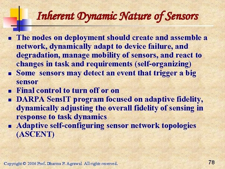 Inherent Dynamic Nature of Sensors n n n The nodes on deployment should create