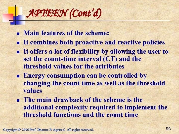 APTEEN (Cont'd) n n n Main features of the scheme: It combines both proactive