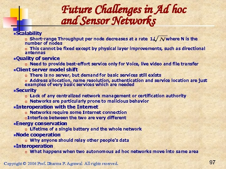 Future Challenges in Ad hoc and Sensor Networks n. Scalability Short-range Throughput per node