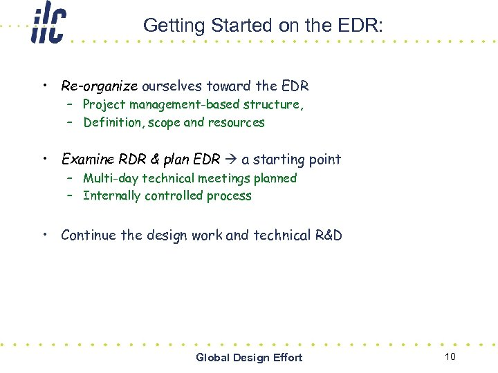 Getting Started on the EDR: • Re-organize ourselves toward the EDR – Project management-based