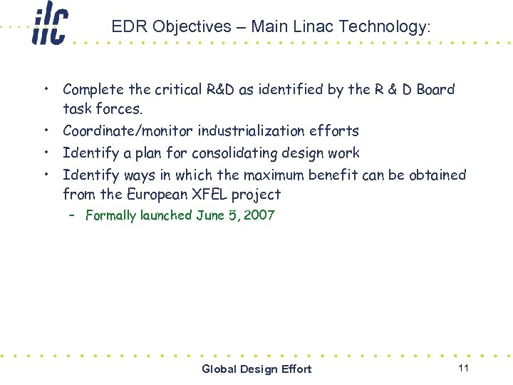 EDR Objectives – Main Linac Technology: • Complete the critical R&D as identified by
