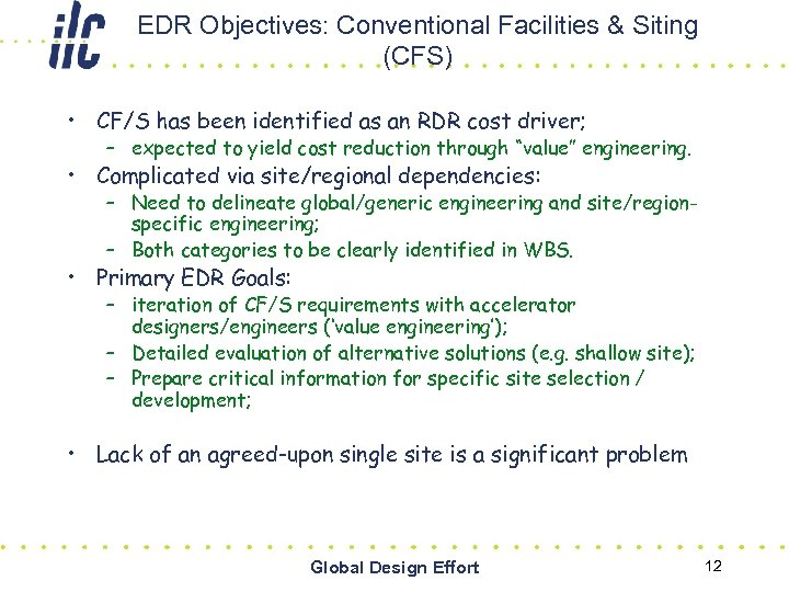 EDR Objectives: Conventional Facilities & Siting (CFS) • CF/S has been identified as an