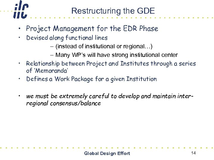 Restructuring the GDE • Project Management for the EDR Phase • Devised along functional