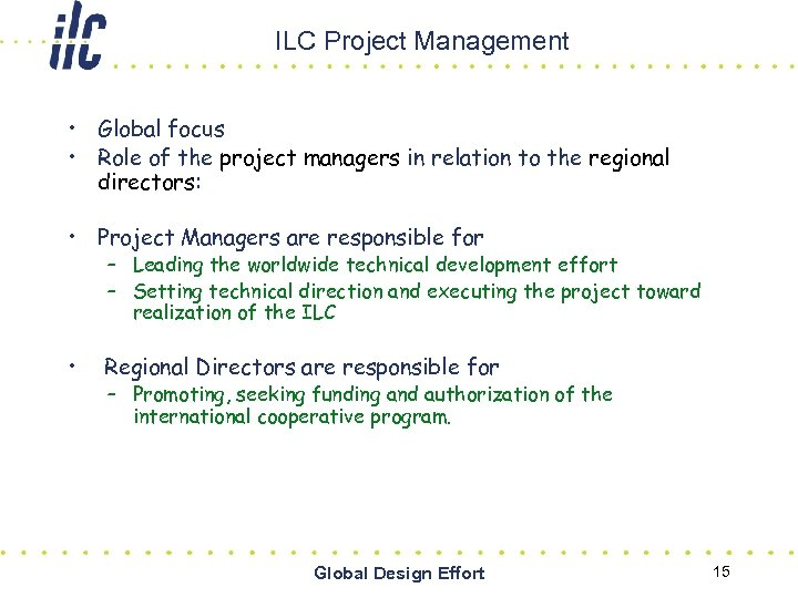 ILC Project Management • Global focus • Role of the project managers in relation