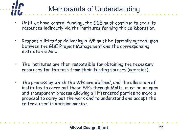 Memoranda of Understanding • Until we have central funding, the GDE must continue to