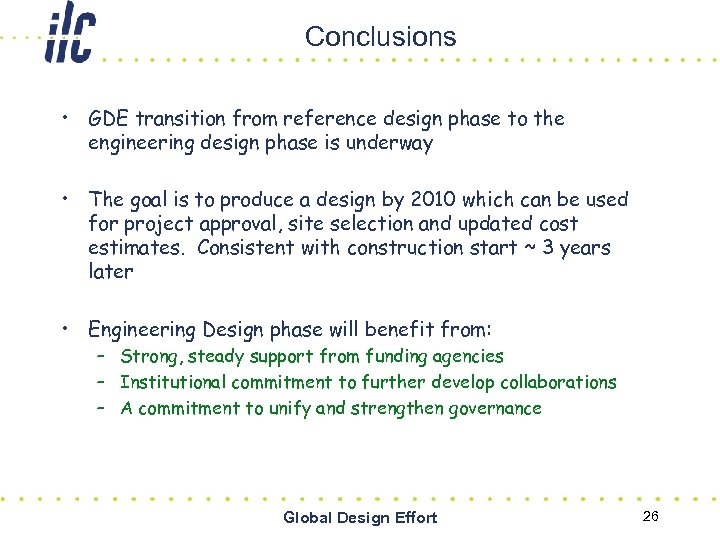 Conclusions • GDE transition from reference design phase to the engineering design phase is