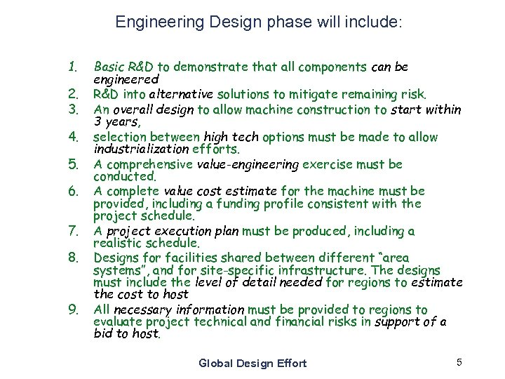 Engineering Design phase will include: 1. 2. 3. 4. 5. 6. 7. 8. 9.