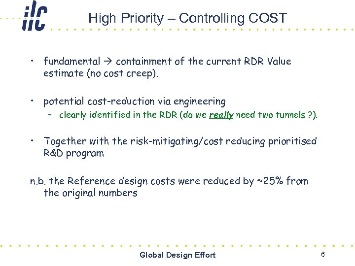 High Priority – Controlling COST • fundamental containment of the current RDR Value estimate
