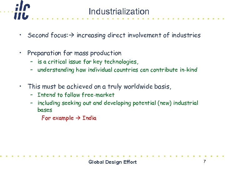 Industrialization • Second focus: increasing direct involvement of industries • Preparation for mass production