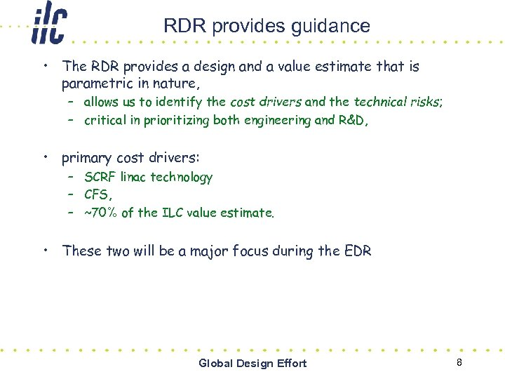 RDR provides guidance • The RDR provides a design and a value estimate that