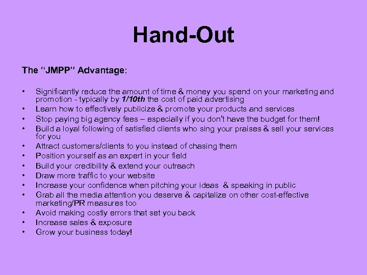 "Hand-Out The ""JMPP"" Advantage: • • • • Significantly reduce the amount of time"