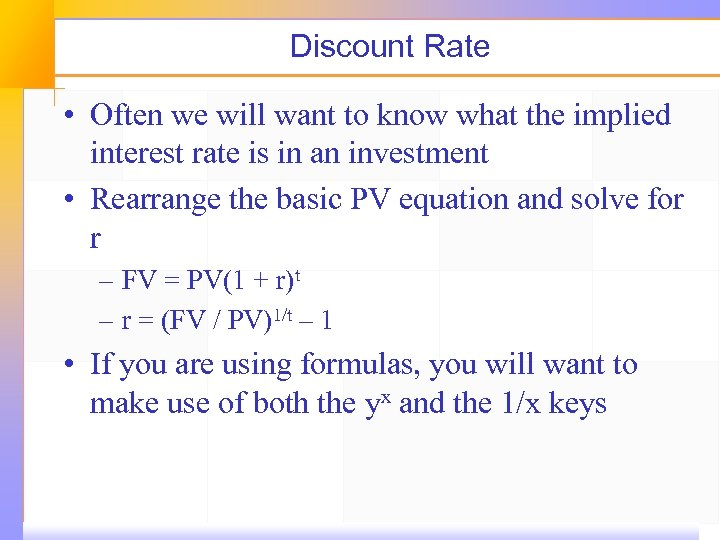 Discount Rate • Often we will want to know what the implied interest rate
