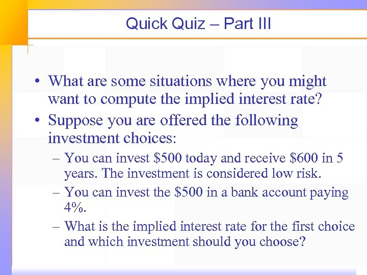 Quick Quiz – Part III • What are some situations where you might want