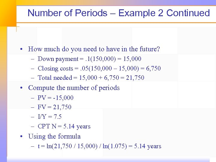 Number of Periods – Example 2 Continued • How much do you need to
