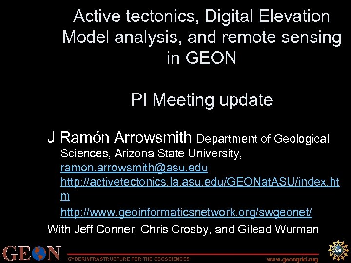 Active tectonics, Digital Elevation Model analysis, and remote sensing in GEON PI Meeting update