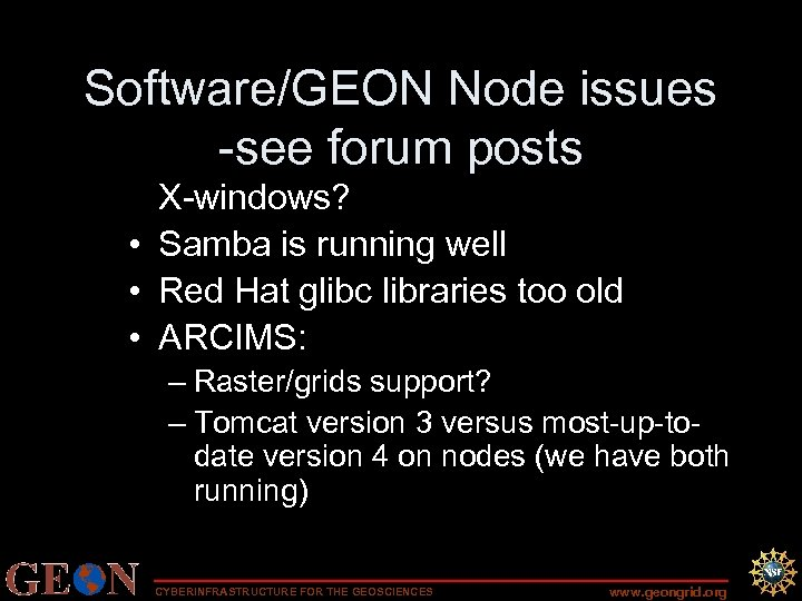 Software/GEON Node issues -see forum posts X-windows? • Samba is running well • Red