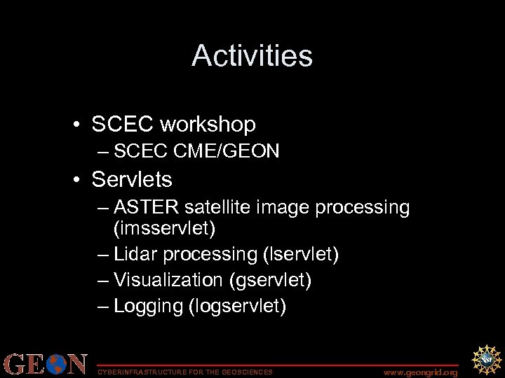 Activities • SCEC workshop – SCEC CME/GEON • Servlets – ASTER satellite image processing