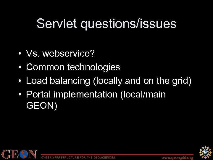 Servlet questions/issues • • Vs. webservice? Common technologies Load balancing (locally and on the