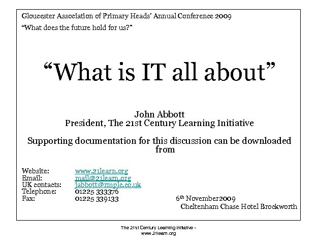 """Gloucester Association of Primary Heads' Annual Conference 2009 """"What does the future hold for"""