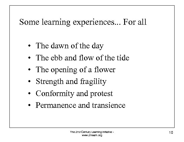 Some learning experiences. . . For all • • • The dawn of the