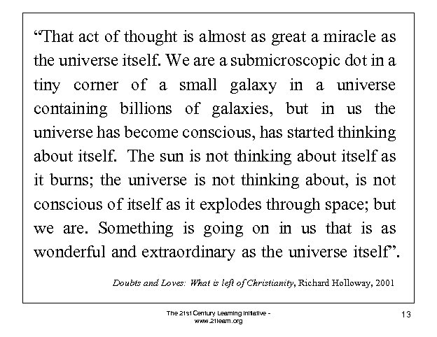 """""""That act of thought is almost as great a miracle as the universe itself."""