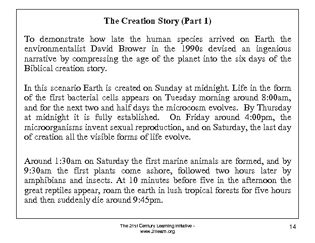 The Creation Story (Part 1) To demonstrate how late the human species arrived on