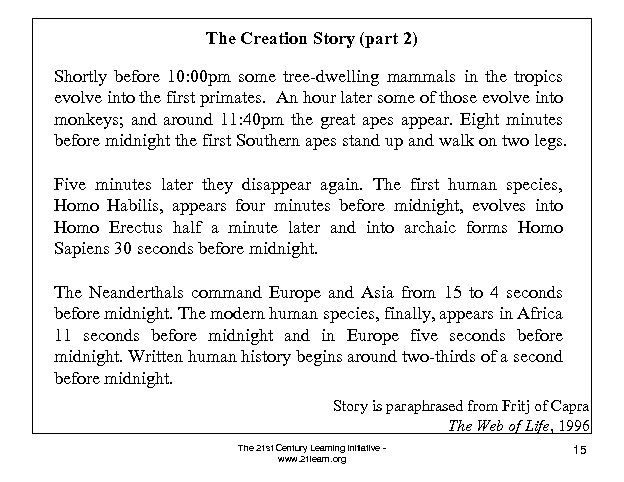 The Creation Story (part 2) Shortly before 10: 00 pm some tree-dwelling mammals in