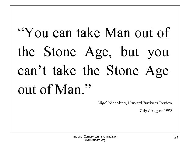 """""""You can take Man out of the Stone Age, but you can't take the"""