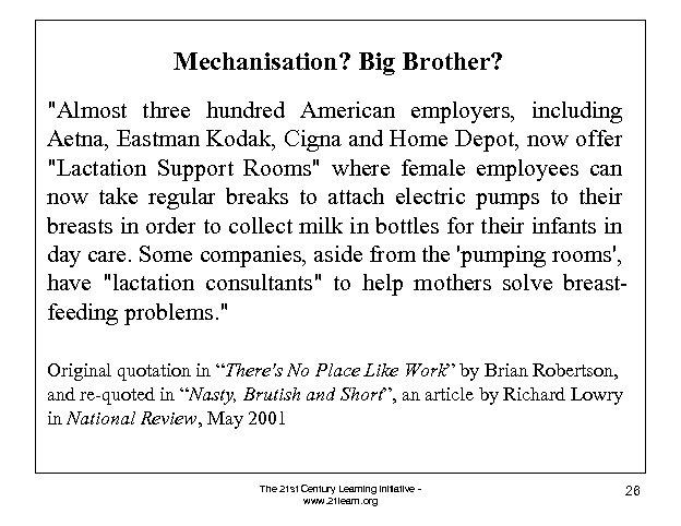 Mechanisation? Big Brother?