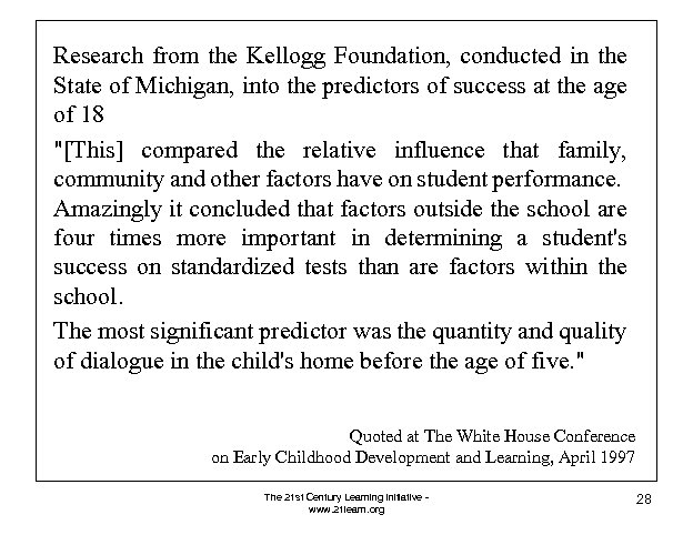Research from the Kellogg Foundation, conducted in the State of Michigan, into the predictors