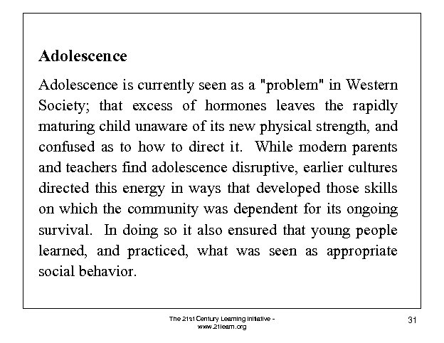 Adolescence is currently seen as a
