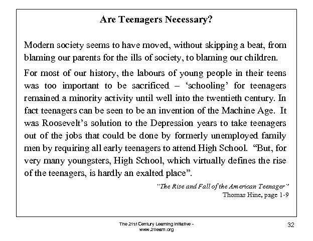 Are Teenagers Necessary? Modern society seems to have moved, without skipping a beat, from