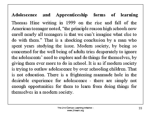Adolescence and Apprenticeship forms of learning Thomas Hine writing in 1999 on the rise
