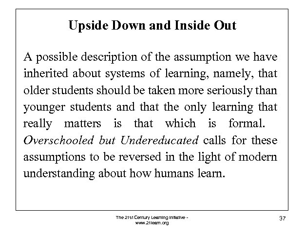 Upside Down and Inside Out A possible description of the assumption we have inherited