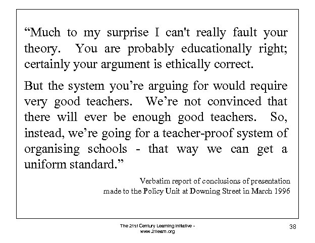 """""""Much to my surprise I can't really fault your theory. You are probably educationally"""