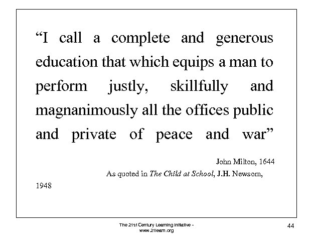 """""""I call a complete and generous education that which equips a man to perform"""