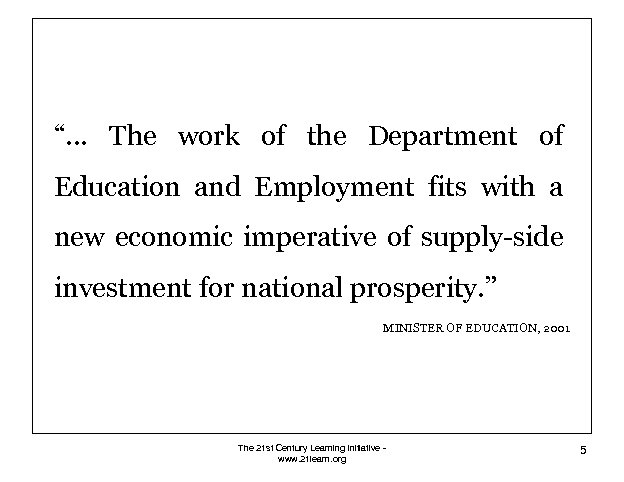 """"""". . . The work of the Department of Education and Employment fits with"""