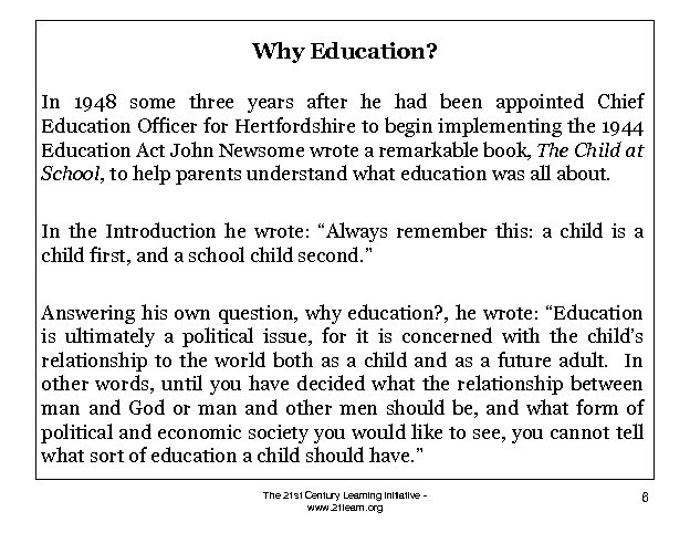 Why Education? In 1948 some three years after he had been appointed Chief Education
