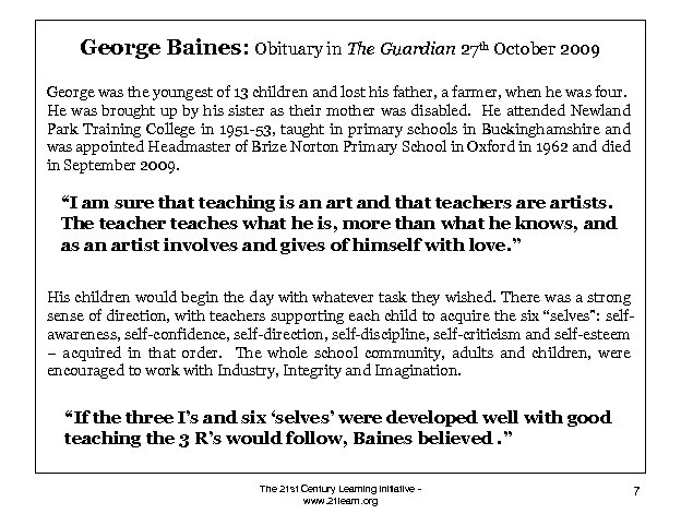George Baines: Obituary in The Guardian 27 th October 2009 George was the youngest