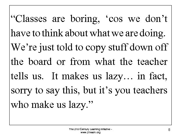 """""""Classes are boring, 'cos we don't have to think about what we are doing."""