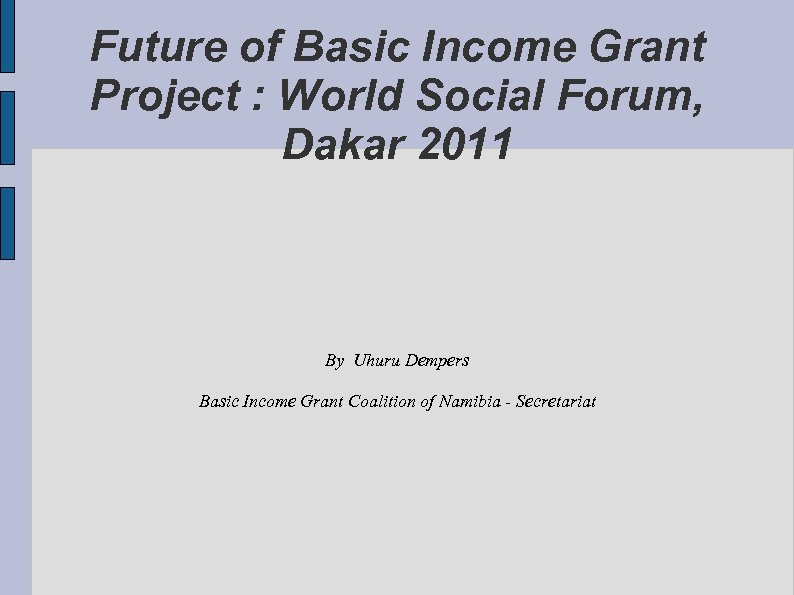 Future of Basic Income Grant Project : World Social Forum, Dakar 2011 By Uhuru
