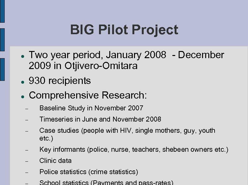 BIG Pilot Project Two year period, January 2008 - December 2009 in Otjivero-Omitara 930