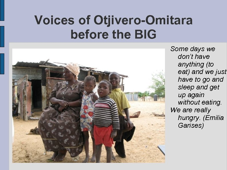 Voices of Otjivero-Omitara before the BIG Some days we don't have anything (to eat)