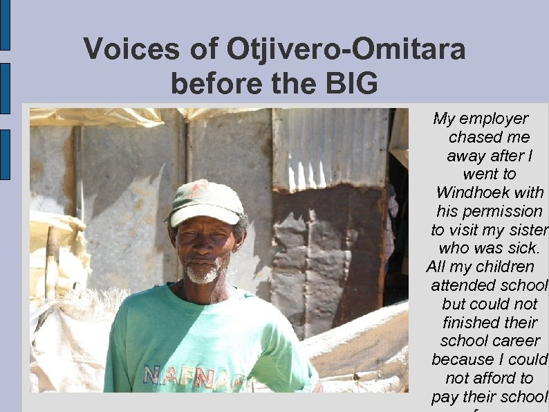 Voices of Otjivero-Omitara before the BIG My employer chased me away after I went