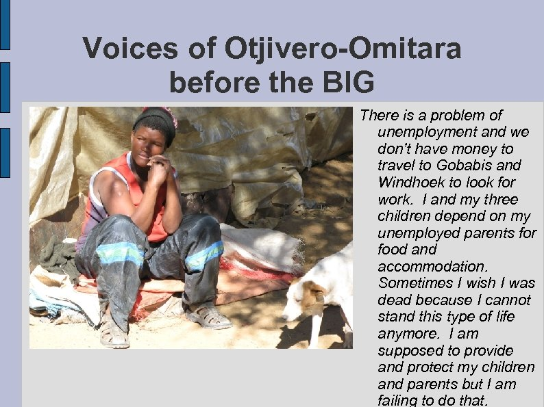 Voices of Otjivero-Omitara before the BIG There is a problem of unemployment and we